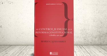 Libro - El control judicial a la reforma constitucional. Colombia, 1910-2007   Editorial Universidad Icesi