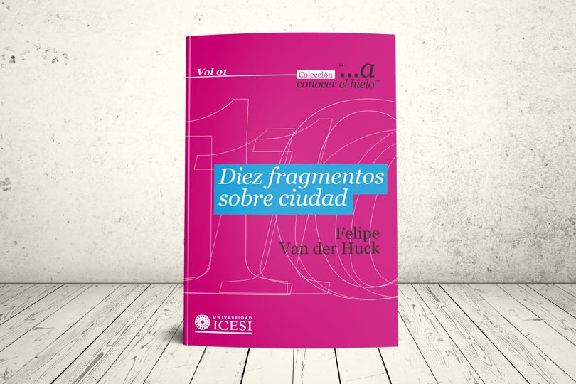 Libro - Diez fragmentos sobre ciudad | Editorial Universidad Icesi