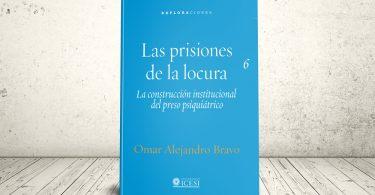 Libro - Las prisiones de la locura. La construcción institucional del preso psiquiátrico | Editorial Universidad Icesi