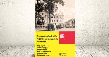 Libro - Formas de modernización regional en el suroccidente colombiano | Editorial Universidad Icesi