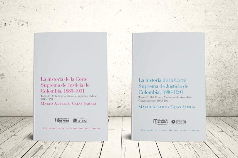 Libro - La historia de la Corte suprema de justicia de Colombia, 1886-1991 (Tomo I y II) | Editorial Universidad Icesi