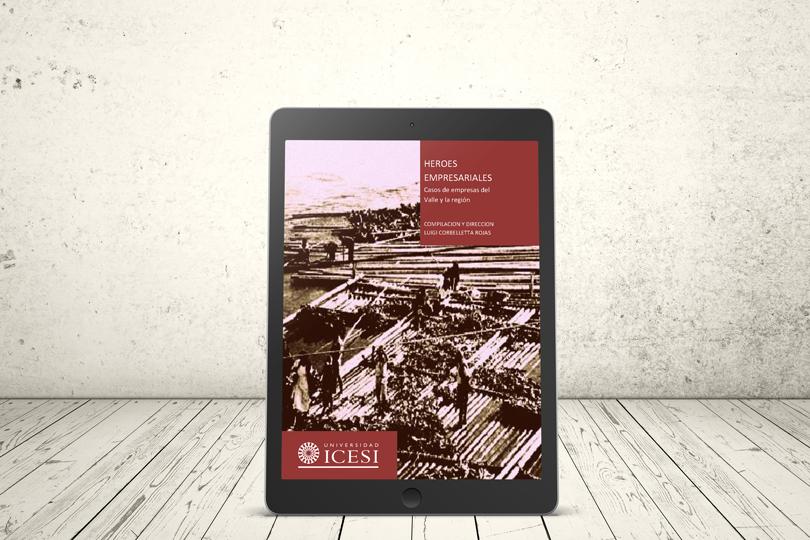Libro - Héroes empresariales: casos de empresas del valle y la región | Editorial Universidad Icesi