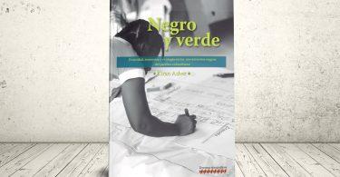 Libro - Negro y verde: etnicidad, economía y ecología en los movimientos negros del Pacífico colombiano | Editorial Universidad Icesi