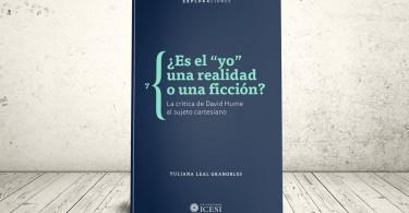 """Libro - ¿Es el """"yo"""" una realidad o una ficción? La crítica de David Hume al sujeto cartesiano   Editorial Universidad Icesi"""