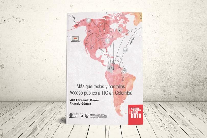 Libro - Mas que teclas y pantallas. Acceso público a TIC en Colombia | Editorial Universidad Icesi
