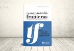 Portada Revista: Transpasando Fronteras - Los retos de la política migratoria 2012 - Publicaciones ICESI