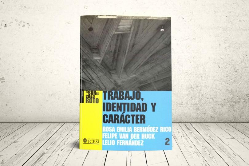 Libro - Trabajo, identidad y carácter. Dilemas y conflictos de la reestructuración laboral | Editorial Universidad Icesi