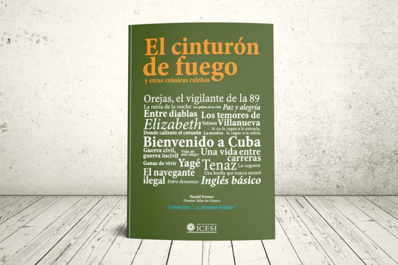 Libro - El cinturón de fuego y otras crónicas caleñas   Editorial Universidad Icesi