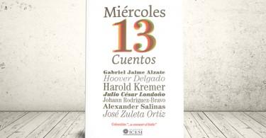 Libro - Miércoles 13. Cuentos | Editorial Universidad Icesi
