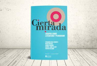 Libro - Cierta mirada. Ensayos sobre literatura y periodismo   Editorial Universidad Icesi
