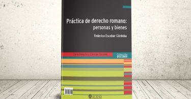 Libro - Práctica de derecho romano: personas y bienes | Editorial Universidad Icesi