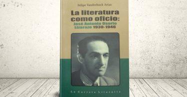 Libro - La literatura como oficio: José Antonio Osorio Lizarazo 1930-1946 | Editorial Universidad Icesi