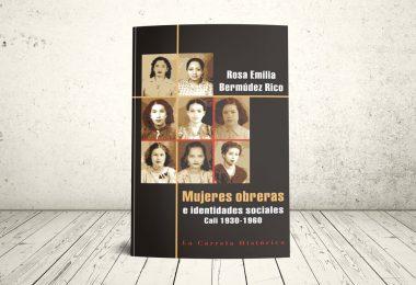 Libro - Mujeres obreras e identidades sociales. Cali, 1930-1960 | Editorial Universidad Icesi