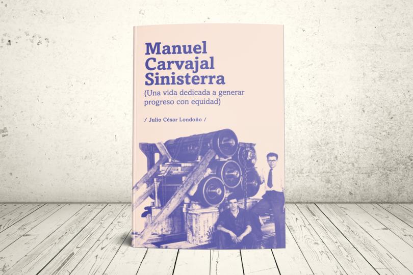 Libro - Manuel Carvajal Sinisterra: una vida dedicada a generar progreso con equidad (Segunda edición) | Editorial Universidad Icesi