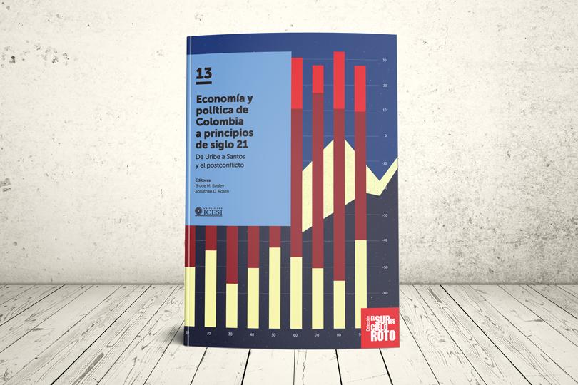 Libro - Economía y política de Colombia a principios del siglo 21. De Uribe a Santos y el postconflicto | Editorial Universidad Icesi
