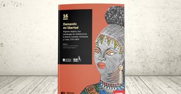 Libro - Demando mi libertad. Mujeres negras y sus estrategias de resistencia en la Nueva Granada, Venezuela y Cuba, 1700-1800   Editorial Universidad Icesi