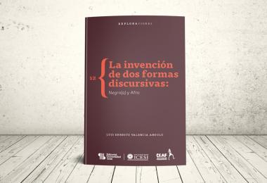 Libro - La invención de dos formas discursivas: negro(a) y afro | Editorial Universidad Icesi