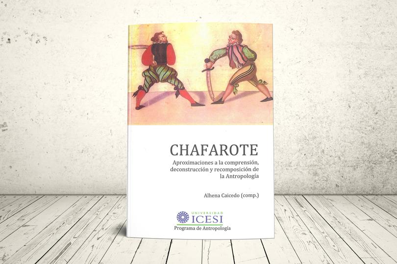 Libro - Chafarote: aproximaciones a la comprensión, deconstrucción y recomposición de la antropología | Editorial Universidad Icesi
