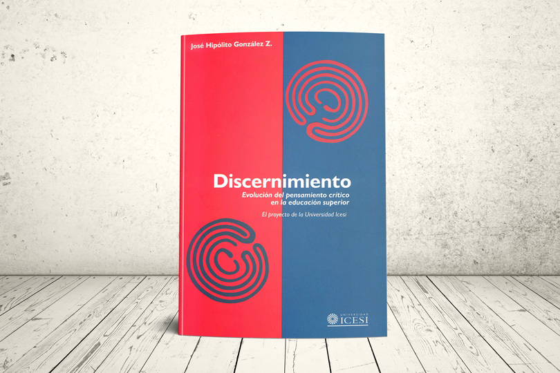 Libro - Discernimiento: evolución del pensamiento crítico en la educación superior   Editorial Universidad Icesi