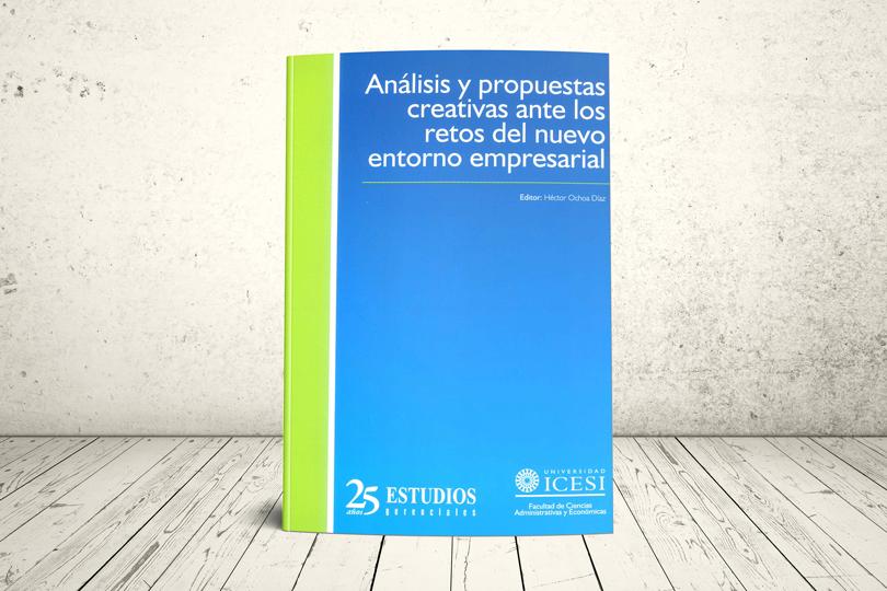 Libro - Análisis y propuestas creativas ante los retos del nuevo entorno empresarial | Editorial Universidad Icesi