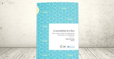 Libro - La inevitabilidad de la Ética. Siete escritos sobre la importancia de la ética y su enseñanza | Editorial Universidad Icesi