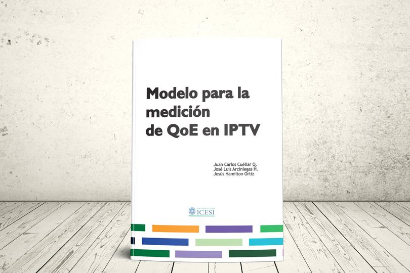 Libro - Modelo para la medición de QoE en IPTV   Editorial Universidad Icesi
