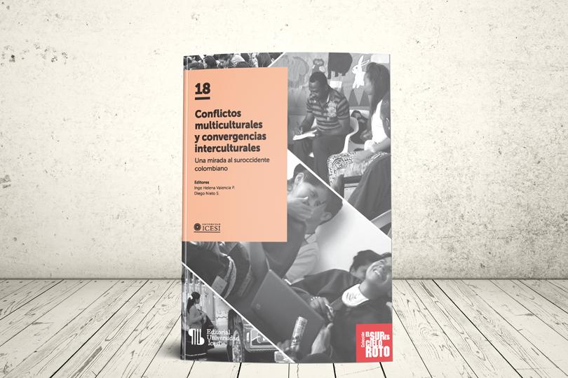 Libro - Conflictos multiculturales y convergencias interculturales. Una mirada al suroccidente colombiano | Editorial Universidad Icesi