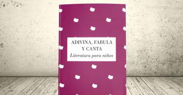 Libro - Adivina, fabula y canta. Literatura para niños | Fondo Editorial de la Gobernación del Valle
