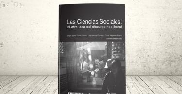 Libro - Las Ciencias sociales: al otro lado del discurso neoliberal | Editorial Universidad Icesi y Universidad de Tijuana