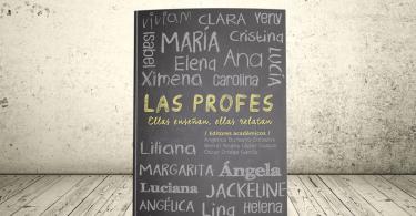 Libro - Las profes. Ellas enseñan, ellas relatan | Editorial Universidad Icesi