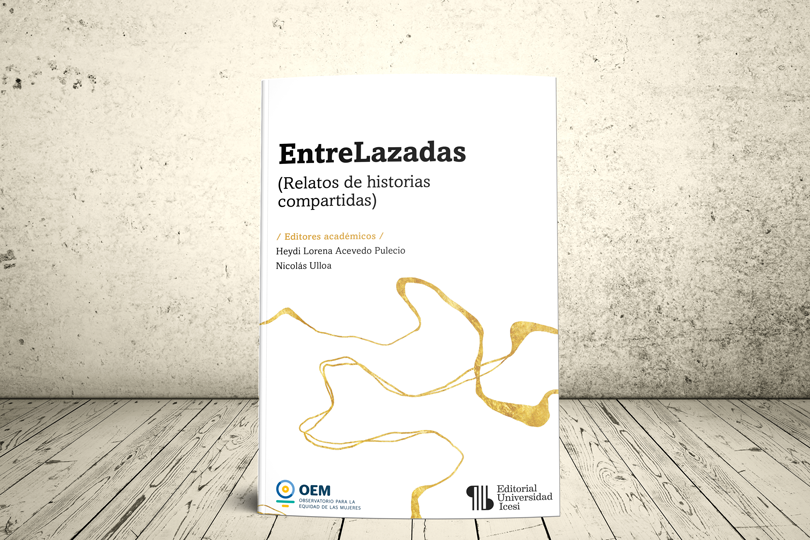 Libro - EntreLazadas. Relatos de historias compartidas | Editorial Universidad Icesi