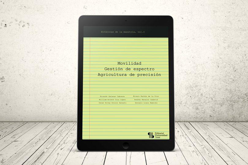 Libro - Movilidad – Gestión de espectro – Agricultura de precisión | Editorial Universidad Icesi