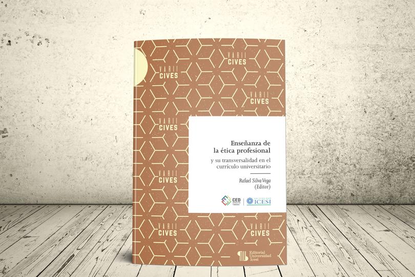 Libro - Enseñanza de la ética profesional y su transversalidad en el currículo universitario | Editorial Universidad Icesi