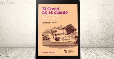 Libro - El Covid no es cuento. La literatura como escape y artificio | Editorial Universidad Icesi