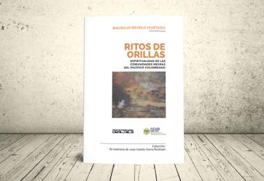 Libro - Rito de Orillas. Espiritualidad de las comunidades negras del Pacífico Colombiano | GEUP Colombia