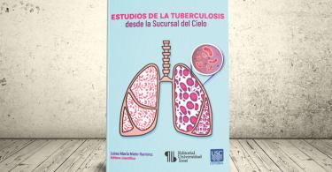 Libro - Estudios de la tuberculosis desde la Sucursal del Cielo | Universidad Santiago de Cali y Universidad Icesi