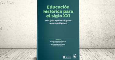 Libro - Educación histórica para el siglo XXI. Principios epistemológicos y metodológicos | Editoriales Universidad del Valle y Universidad Icesi