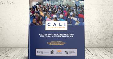 Libro - Cali Distrito Especial. Políticas públicas, ordenamiento territorial y descentralización | Universidad de los Andes, Universidad San Buenaventura Cali y Universidad Icesi