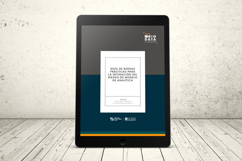 Libro - Guía de buenas prácticas para la mitigación del riesgo de modelo de analítica | Editorial Universidad Icesi