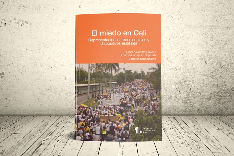 Libro - El miedo en Cali. Representaciones, redes sociales y dispositivos estatales   Editorial Universidad Icesi