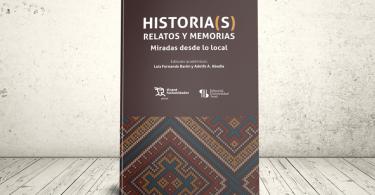 Libro - Historia(s), relatos y memorias con referente local. Estudios de caso, herramientas teóricas y metodológicas | Editorial Universidad Icesi y Tirant lo Blanch