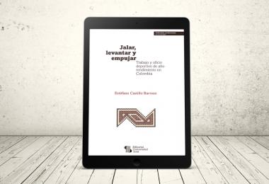 Libro - Jalar, levantar y empujar. Trabajo y oficio deportivo de alto rendimiento en Colombia | Editorial Universidad Icesi