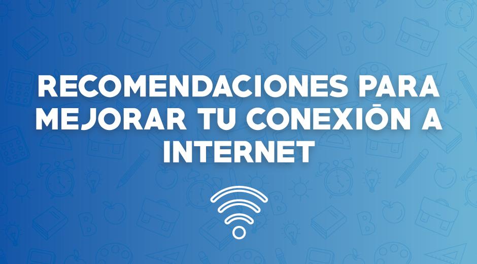 Recomendaciones para mejorar tu conexión a internet