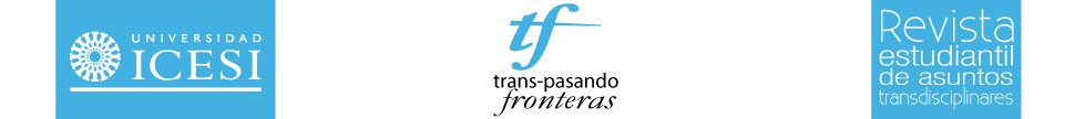 Trans-pasando Fronteras. Revista estudiantil de asuntos transdisciplinares.